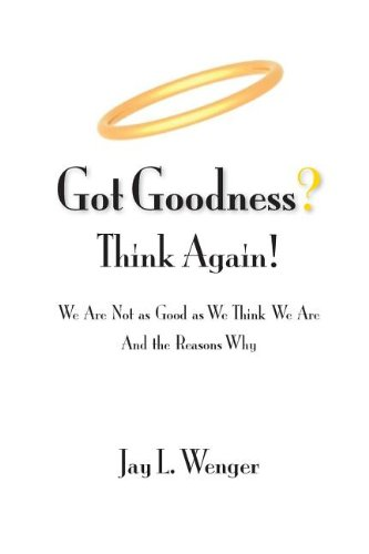 9780983315988: Got Goodness? Think Again!