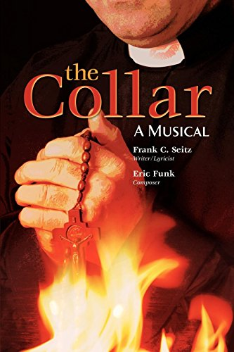 9780983316411: The Collar: A Musical