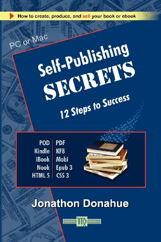 Self-Publishing Secrets: 12 Steps to Success: Donahue, Jonathon Michael