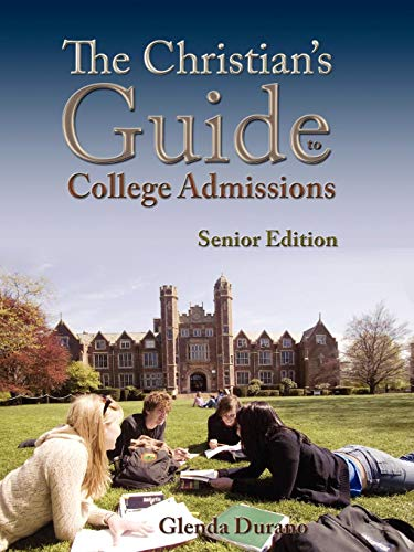 9780983319634: The Christian's Guide to College Admissions for the Rising High School Senior (Volume 1)