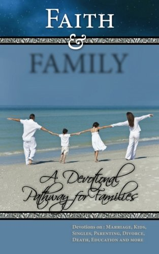 9780983319665: Faith and FAMILY: A Devotional Pathway for Families