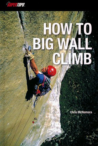 9780983322511: How to Big Wall Climb
