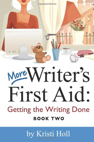 9780983323006: More Writer's First Aid: Getting the Writing Done