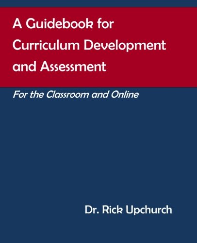 9780983323914: A Guidebook for Curriculum Development and Assessment: For the Classroom and Online