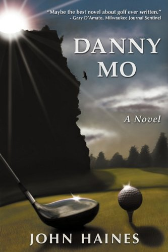 Danny Mo : A Novel: Haines, John