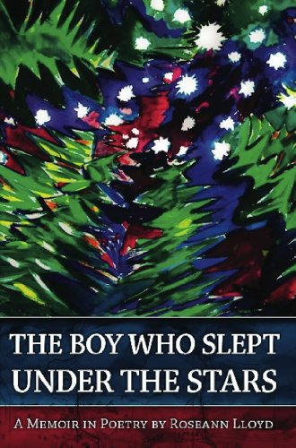 9780983325482: The Boy Who Slept Under the Stars: A Memoir in Poetry