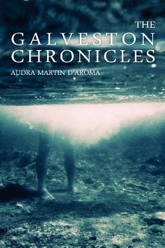 The Galveston Chronicles: Martin D'Aroma, Audra