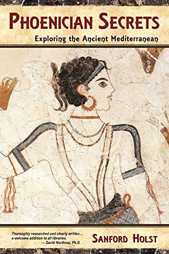 9780983327905: Phoenician Secrets: Exploring the Ancient Mediterranean