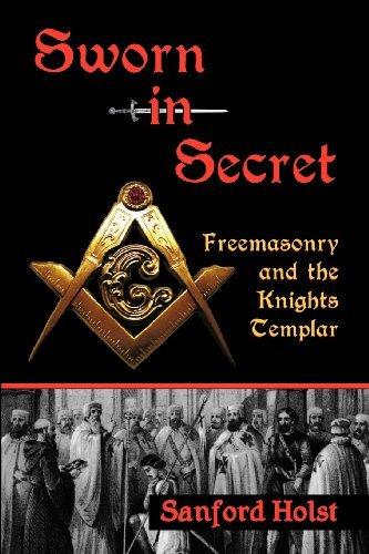 9780983327943: Sworn in Secret: Freemasonry and the Knights Templar