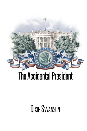9780983329312: The Accidental President: A Political Fable for Our Time