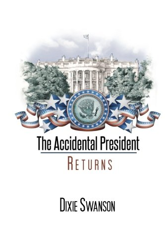 9780983329329: The Accidental President Returns: Volume 3 of the Accidental President trilogy