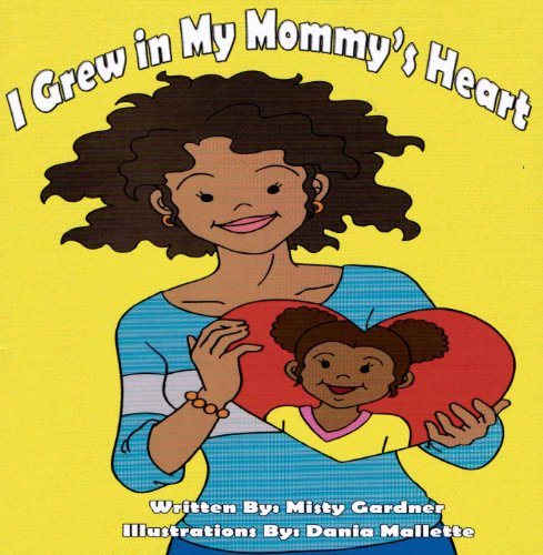 9780983330448: I Grew in My Mommy's Heart