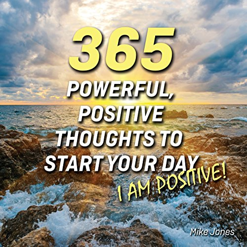 9780983330516: 365 Powerful, Positive Thoughts to Start Your Day I AM POSITIVE!