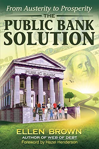 9780983330868: The Public Bank Solution: From Austerity to Prosperity