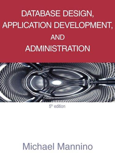 9780983332404: Database Design, Application Development, and Administration