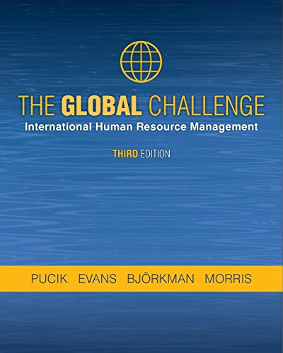 THE GLOBAL CHALLENGE: International Human Resource Management,: PUCIK, EVANS, BJORKMAN