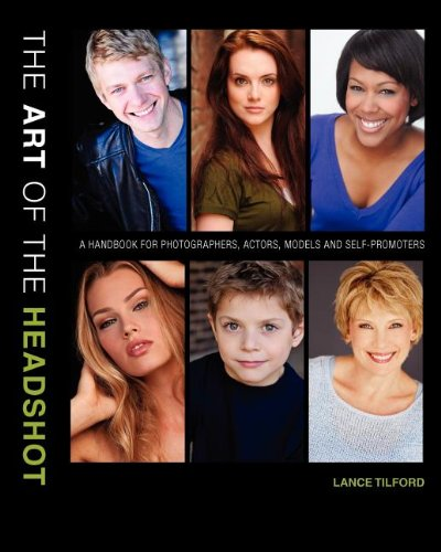 9780983332602: The Art of the Headshot: A Handbook for Photographers, Actors, Models and Self-Promoters