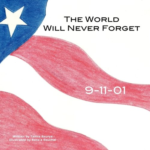 9780983335429: The World Will Never Forget