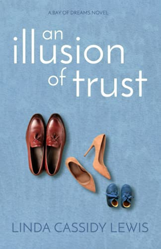 9780983336525: An Illusion of Trust (A Bay of Dreams Novel) (Volume 2)