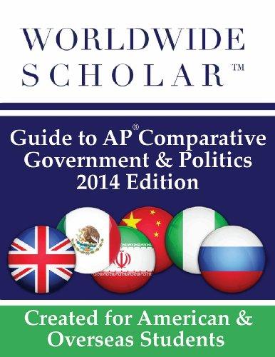 9780983337461: Worldwide Scholar Guide to AP Comparative Government & Politics: 2014 Edition