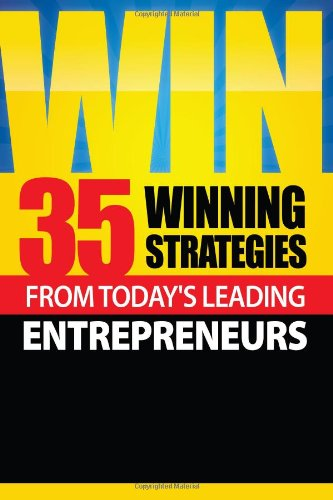 9780983340447: Win: 35 Winning Strategies from Today's Leading Entrepreneurs