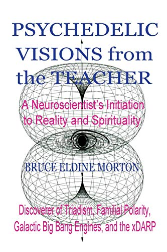 Psychedelic Visions from the Teacher: Morton, Bruce Eldine