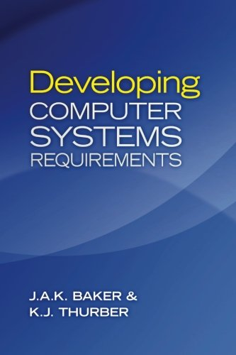Developing Computer Systems Requirements: J. A. K. Baker