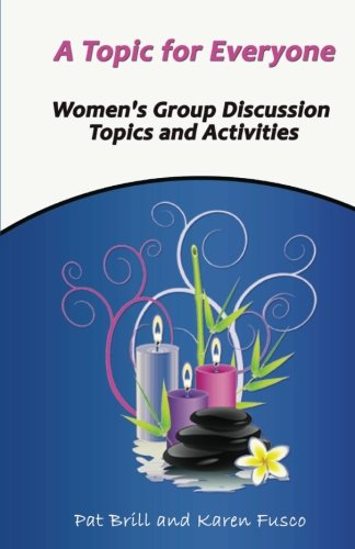 9780983344254: A Topic for Everyone: Women's Group Discussion Topics and Activities