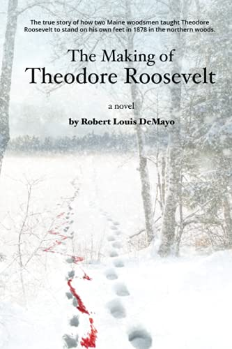 9780983345312: The Making of Theodore Roosevelt