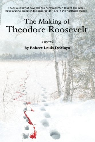 9780983345381: The Making of Theodore Roosevelt