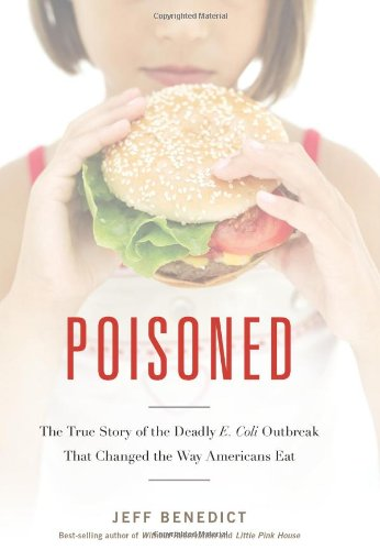 9780983347804: Poisoned: The True Story of the Deadly E. Coli Outbreak That Changed the Way Americans Eat