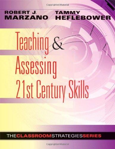 9780983351207: Teaching & Assessing 21st Century Skills (Classroom Strategies)