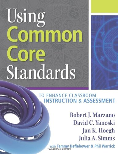 9780983351290: Using Common Core Standards to Enhance Classroom Instruction & Assessment