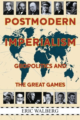 9780983353935: Postmodern Imperialism: Geopolitics and the Great Games