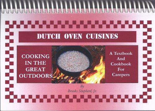 9780983356936: Dutch Oven Cuisines - Dutch Oven Cookbook (Campfire Cooking Series)
