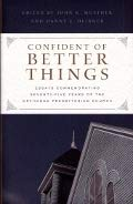 9780983358015: Confident of Better Things: Essays Commemorating Seventy-five Years of the Orthodox Presbyterian Church