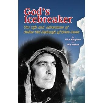 9780983358664: God's Icebreaker: The Life and Adventures of Father Ted Hesburgh of Notre Dame