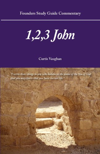 Founders Study Guide Commentary: 1,2,3 John (0983359091) by Curtis Vaughan