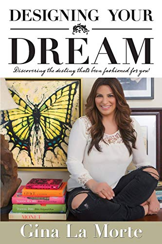 9780983359142: Designing Your Dream: Discovering the destiny that's been fashioned for you!
