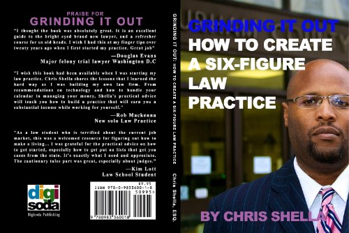 9780983360018: GRINDING IT OUT:How To Create A Six-Figure Law Practice