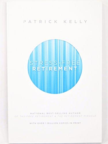 Stress-Free Retirement: Kelly, Patrick