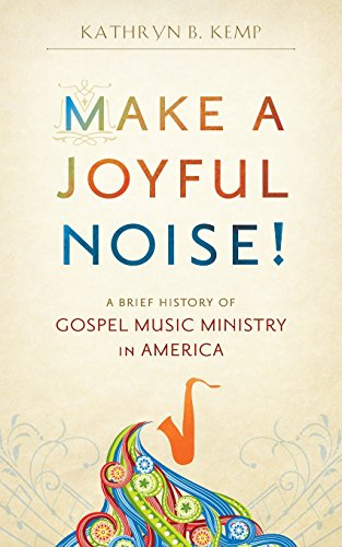 9780983363002: Make a Joyful Noise! A Brief History of Gospel Music Ministry in America