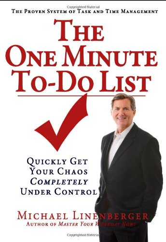 9780983364702: The One Minute To-do List: Quickly Get Your Chaos Completely Under Control