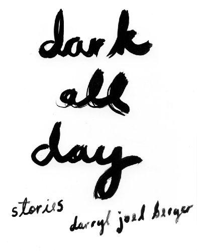 Dark All Day: Berger, Darryl Joel