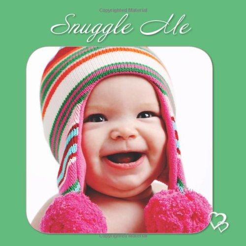 9780983368304: Snuggle Me