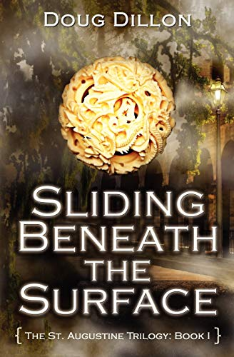 Sliding Beneath the Surface: [The St. Augustine: Doug Dillon