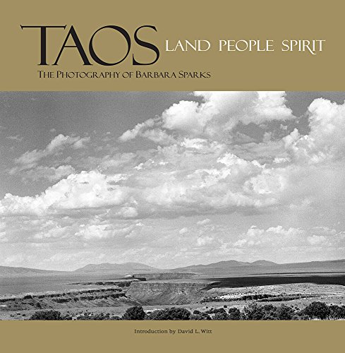 Taos: People, Land, Spirit: The Photography of Barbara Sparks: Sparks, Barbara