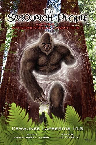 9780983369530: The Sasquatch People and Their Interdimensional Connection
