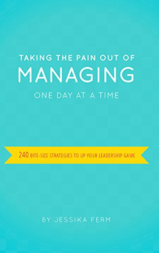 Taking the Pain Out of Managing One