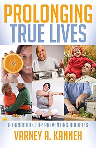 Prolonging True Lives: A Handbook for Preventing: Kanneh, Varney A.